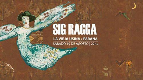 Sig Ragga en Paraná @ Centro Cultural y de Convenciones La Vieja Usina | Paraná | Entre Ríos | Argentina